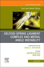 Deltoid-Spring Ligament Complex and Medial Ankle Instability, An issue of Foot and Ankle Clinics of North America