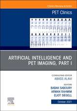 Artificial Intelligence and PET Imaging, Part 1, An Issue of PET Clinics