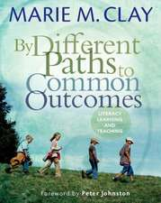 By Different Paths to Common Outcomes:  Literacy, Learning, and Teaching