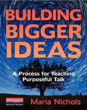 Building Bigger Ideas: A Process for Teaching Purposeful Talk