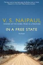 Naipaul, V: In a Free State: The Novel