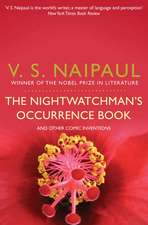 Naipaul, V: The Nightwatchman's Occurrence Book
