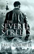 Cornell, P: The Severed Streets