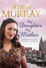 Murray, A: My Daughter, My Mother