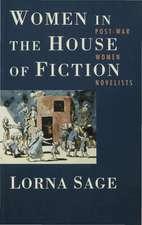 Women in the House of Fiction: Post-War Women Novelists