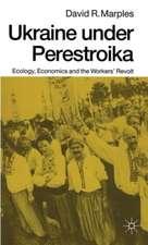 Ukraine under Perestroika: Ecology, Economics and the Workers' Revolt
