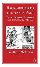 Background to the Anzus Pact: Policy-Makers, Strategy and Diplomacy, 1945-55