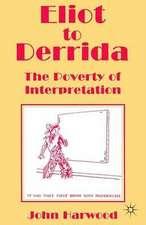 Eliot to Derrida: The Poverty of Interpretation