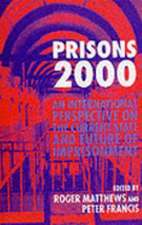 Prisons 2000: An International Perspective on the Current State and Future of Imprisonment
