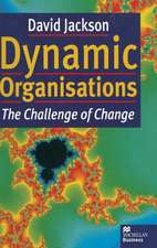 Dynamic Organisations: The Challenge of Change