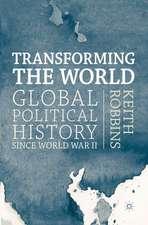 Transforming the World: Global Political History since World War II