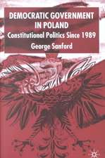 Democratic Government in Poland: Constitutional Politics since 1989