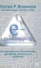 E-Roadmapping: Digital Strategising for the New Economy