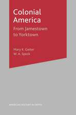 Colonial America: From Jamestown to Yorktown