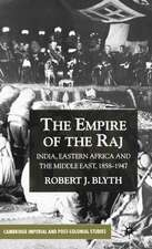 The Empire of the Raj: India, Eastern Africa and the Middle East, 1858–1947