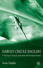 Hawai'i Creole English: A Typological Analysis of the Tense-Mood-Aspect System