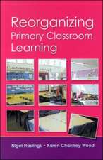 Reorganizing Primary Classroom Learning