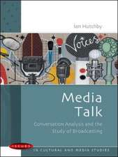 Media Talk: Conversation Analysis and the Study of Broadcasting
