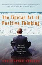 The Tibetan Art Of Positive Thinking