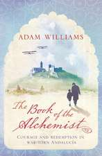 Williams, A: The Book of the Alchemist