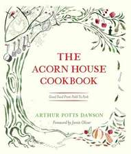 The Acorn House Cookbook