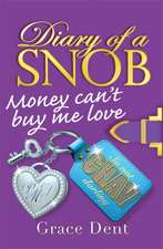 Diary of a Snob: Money Can't Buy Me Love