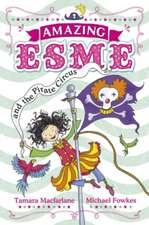 Macfarlane, T: Amazing Esme and the Pirate Circus