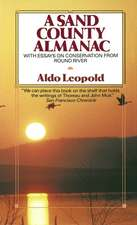 A Sand County Almanac:  With Essays on Conservation from Round River