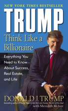 Trump:  Everything You Need to Know about Success, Real Estate, and Life