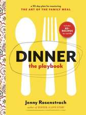 Dinner:  A 30-Day Plan for Mastering the Art of the Family Meal