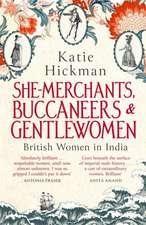 Hickman, K: She-Merchants, Buccaneers and Gentlewomen