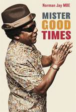 Jay, N: Mister Good Times