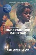 COLSON WHITEHEAD: THE UNDERGROUND RAILROAD