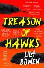 Bowen, L: Treason of Hawks