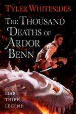 Thousand Deaths of Ardor Benn