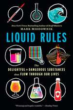 Liquid Rules: The Delightful and Dangerous Substances That Flow Through Our Lives