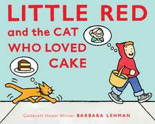 Little Red and the Cat Who Loved Cake