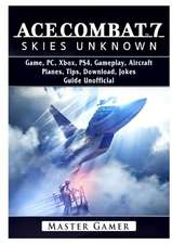 Ace Combat 7 Skies Unknown Game, PC, Xbox, PS4,Planes, Tips, Download, Jokes, Guide Unofficial