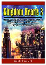 Kingdom Hearts 3 Game, DLC, Worlds, Walkthrough, Abilities, Emblems, Tips, Jokes, Guide Unofficial