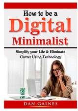 How to be a Digital Minimalist