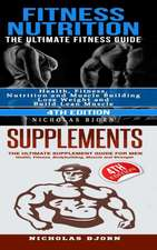 Fitness Nutrition & Supplements: Fitness Nutrition: The Ultimate Fitness Guide & Supplements: The Ultimate Supplement Guide For Men