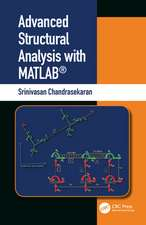 Advanced Structural Analysis with MATLAB (R)
