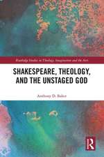 Shakespeare, Theology, and the Unstaged God