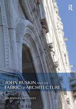 JOHN RUSKIN AND THE FABRIC OF ARCHI
