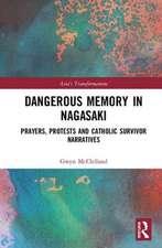 McClelland, G: Dangerous Memory in Nagasaki