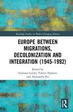 Europe between Migrations, Decolonization and Integration (1945-1992)