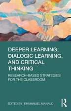 Deeper Learning, Dialogic Learning, and Critical Thinking