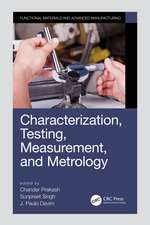 Characterization, Testing, Measurement, and Metrology