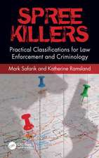 Spree Killers: Practical Classifications for Criminology and Law Enforcement