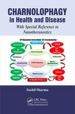 Sharma, S: Charnolophagy in Health and Disease